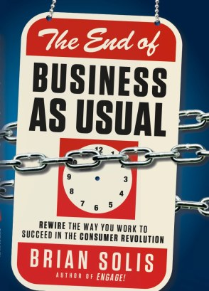 the end of business as usual by brian solis
